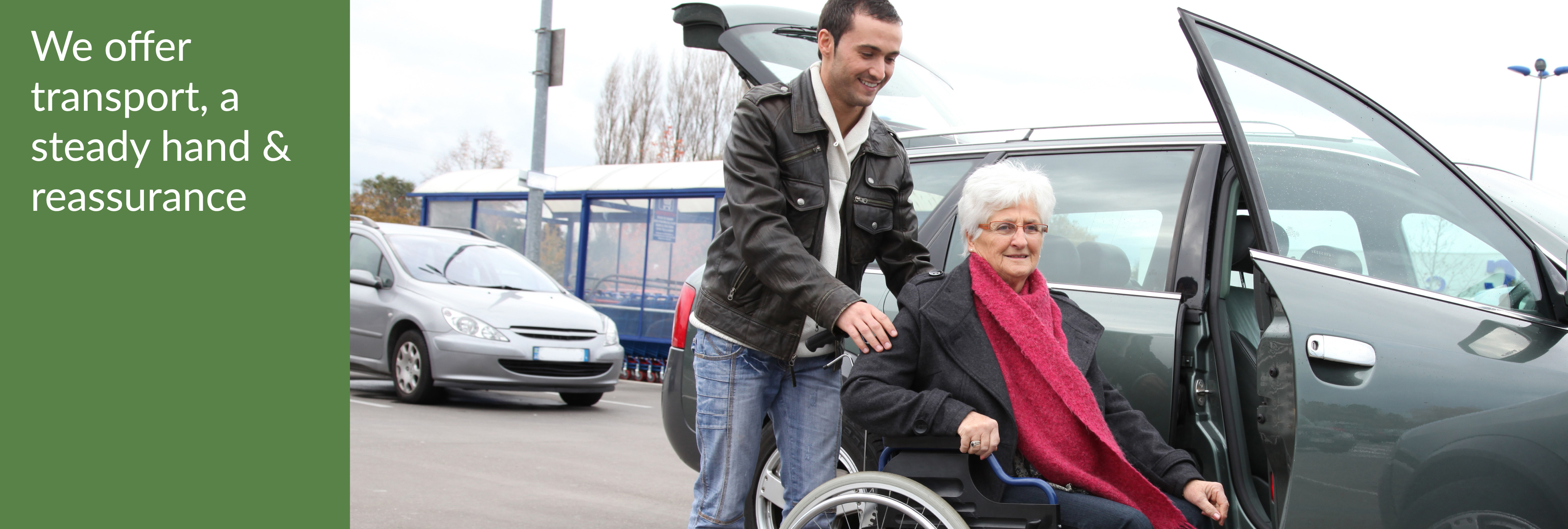 We can take you out of the house with our insured transport